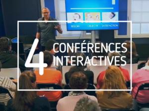 4 conférences interactives
