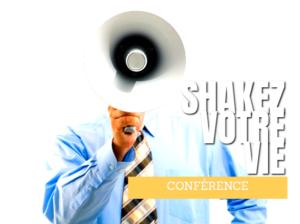 Conférence shakez votre vie