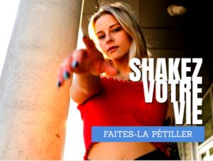 Shakez votre vie
