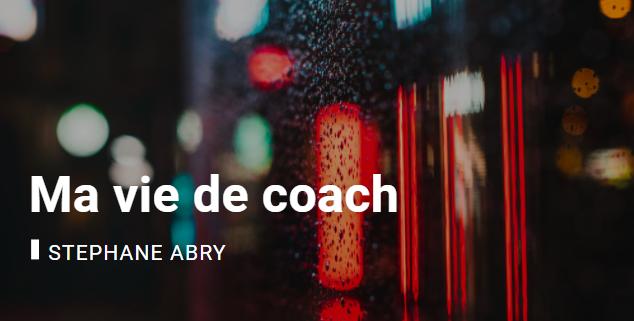 La vie d'un coach