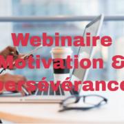 Webinaire motivation et persévérance
